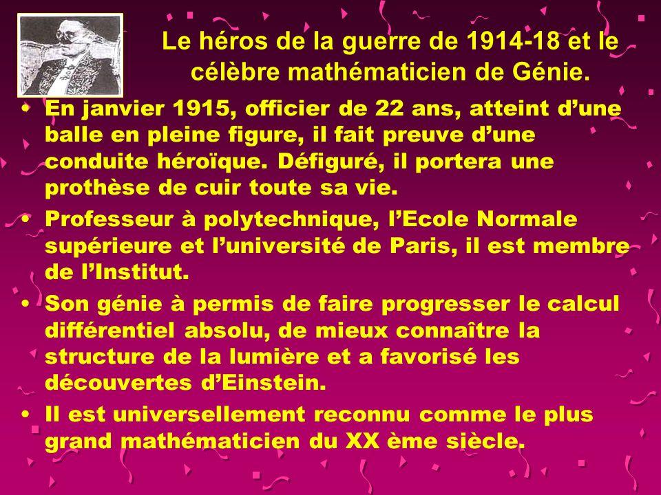 Le héros de la guerre de 1914-18 et le célèbre mathématicien de Génie.