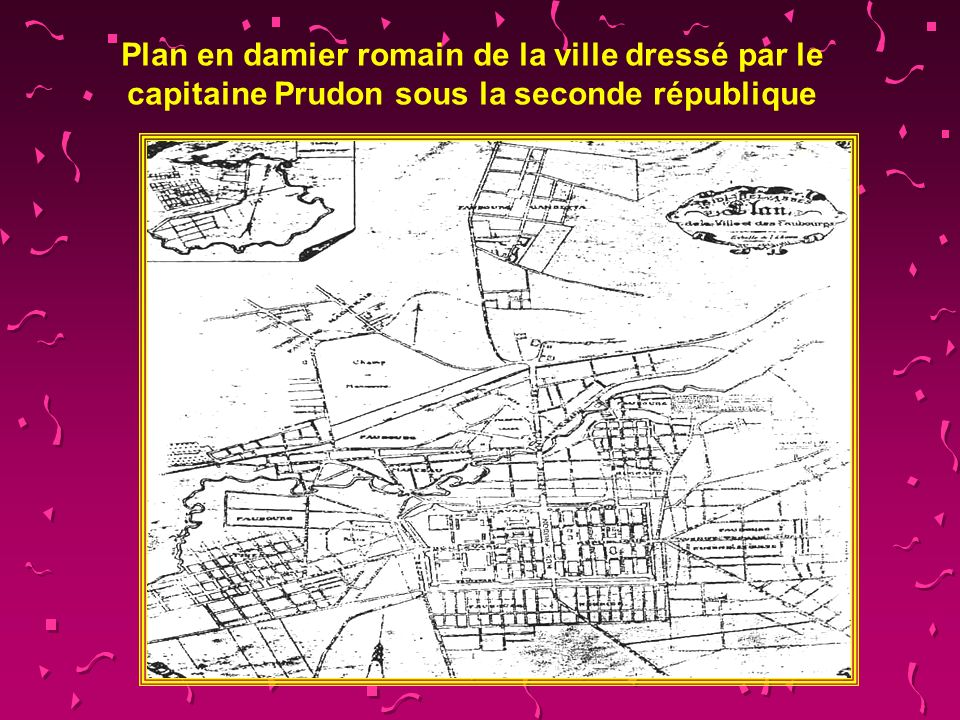 Plan en damier romain de la ville dressé par le capitaine Prudon sous la seconde république