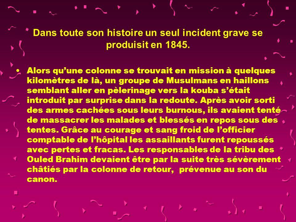 Dans toute son histoire un seul incident grave se produisit en 1845.