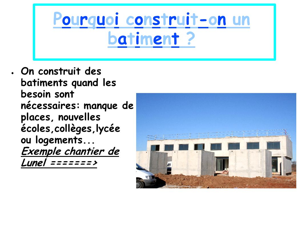 Pourquoi construit-on un batiment