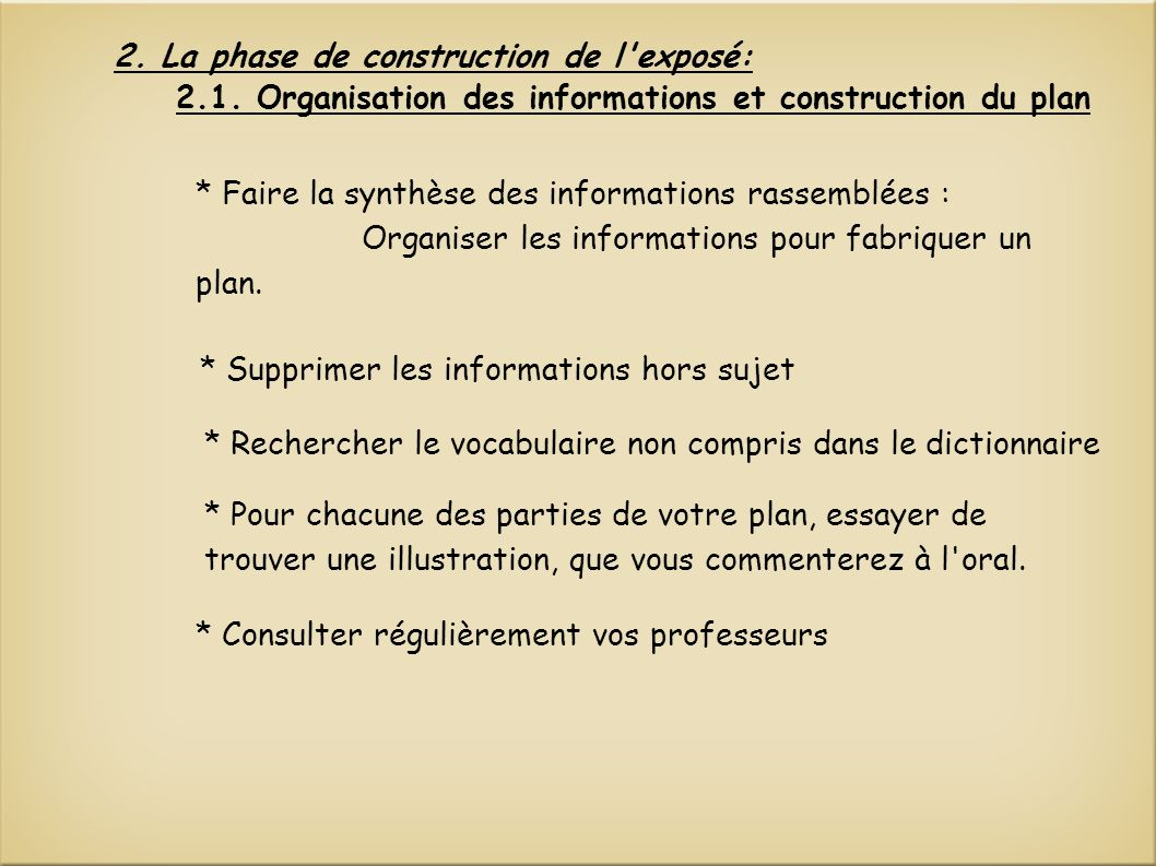 2. La phase de construction de l exposé: