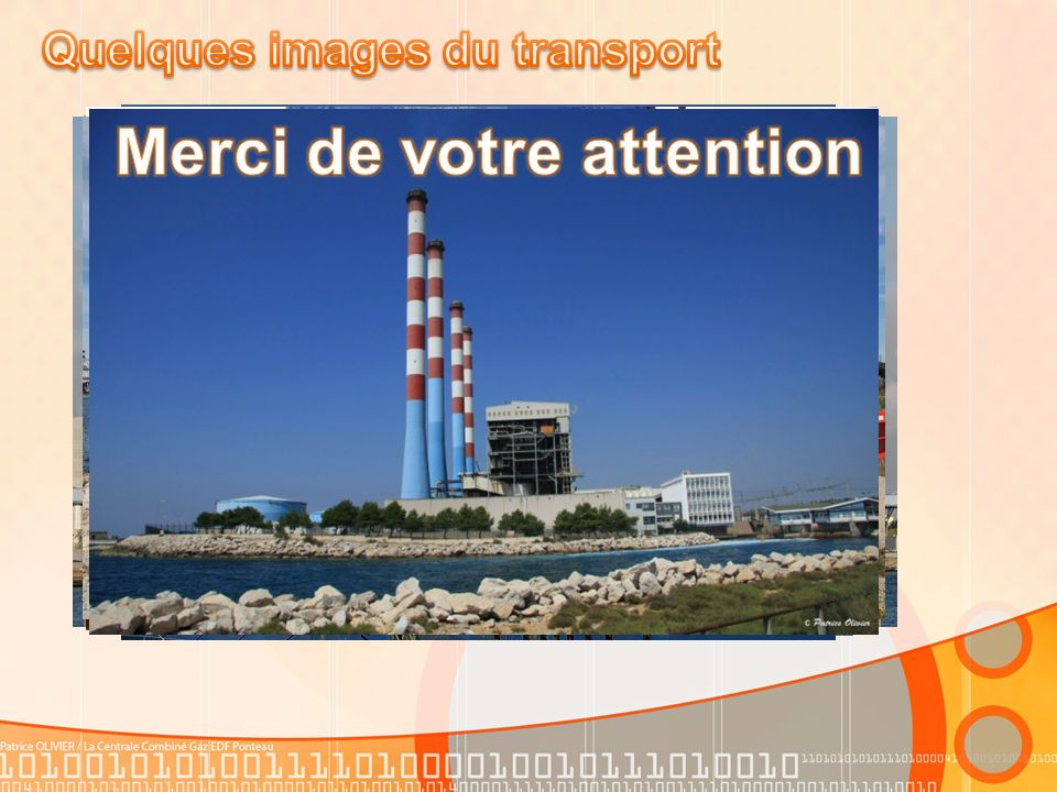 Quelques images du transport Merci de votre attention