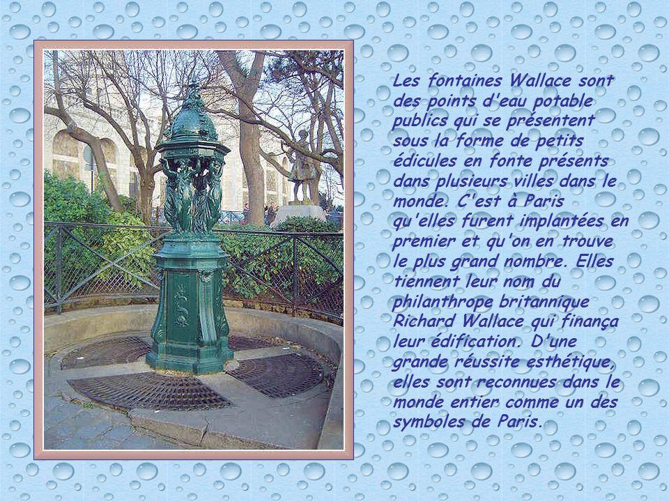 Les fontaines Wallace sont des points d eau potable publics qui se présentent sous la forme de petits édicules en fonte présents dans plusieurs villes dans le monde.