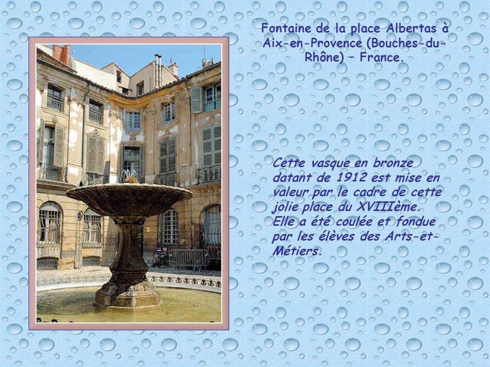 Fontaine de la place Albertas à Aix-en-Provence (Bouches-du-Rhône) – France.