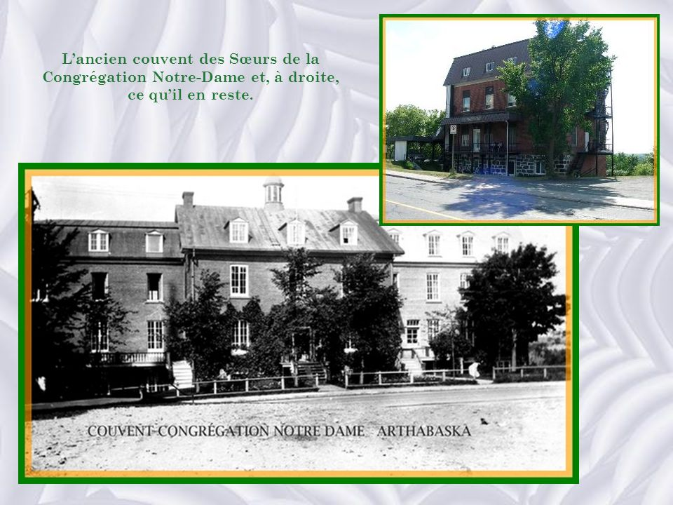 L'ancien couvent des Sœurs de la Congrégation Notre-Dame et, à droite, ce qu'il en reste.