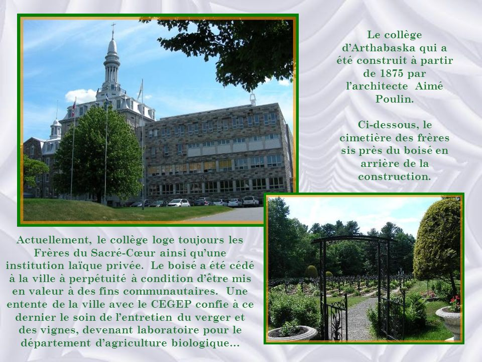 Le collège d'Arthabaska qui a été construit à partir de 1875 par l'architecte Aimé Poulin.