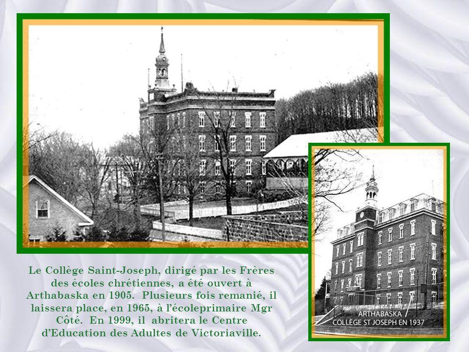 Le Collège Saint-Joseph, dirigé par les Frères des écoles chrétiennes, a été ouvert à Arthabaska en 1905.