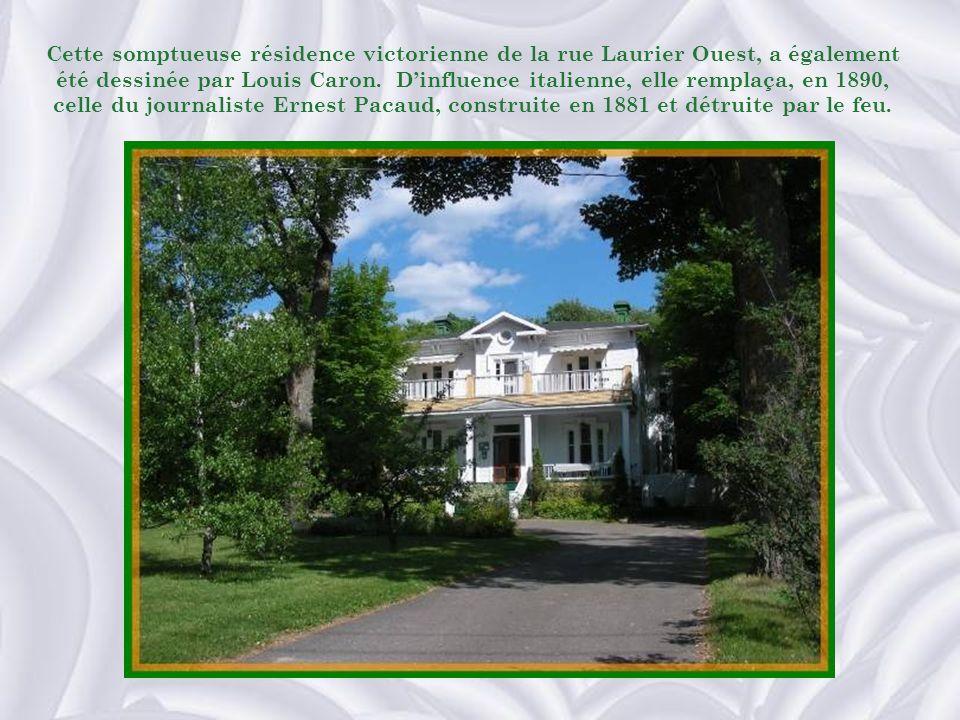 Cette somptueuse résidence victorienne de la rue Laurier Ouest, a également été dessinée par Louis Caron.