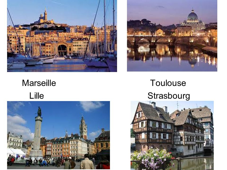 Marseille Toulouse Lille Strasbourg.