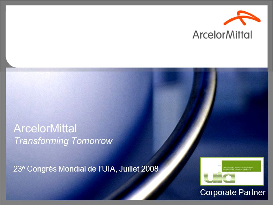 ArcelorMittal Transforming Tomorrow