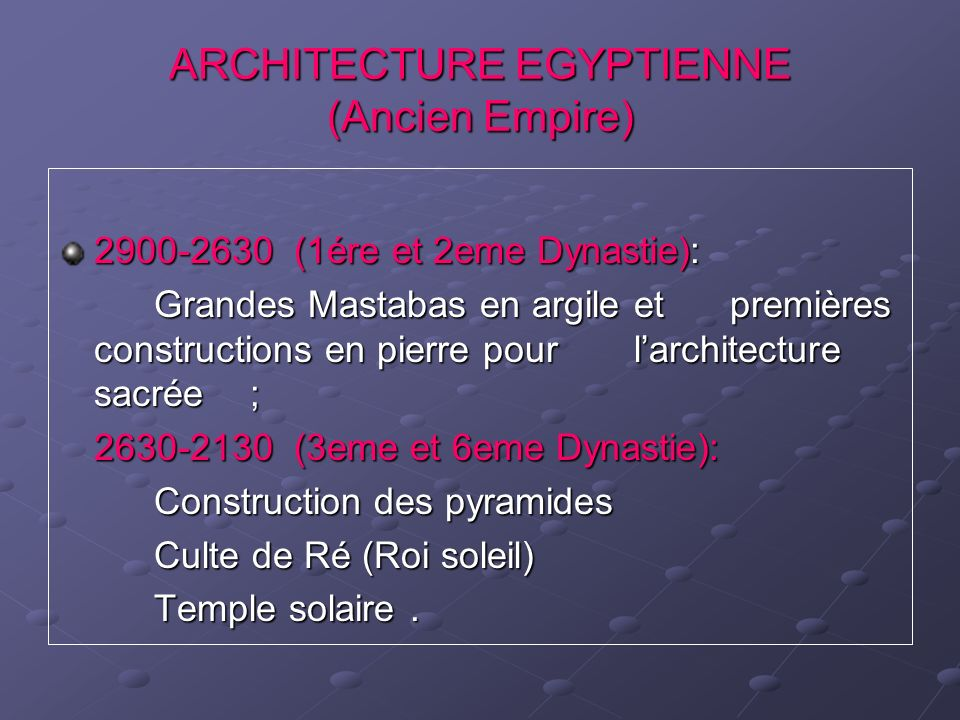 ARCHITECTURE EGYPTIENNE (Ancien Empire)