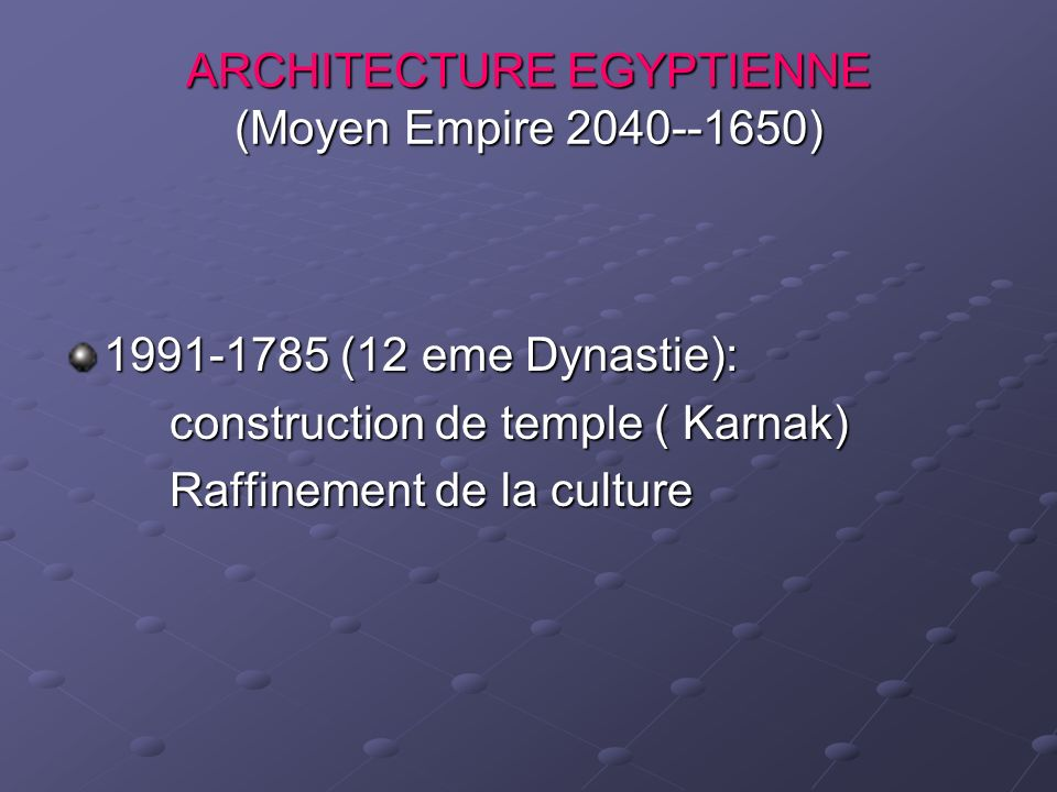 ARCHITECTURE EGYPTIENNE (Moyen Empire 2040--1650)