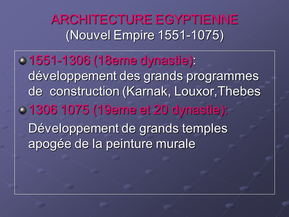 ARCHITECTURE EGYPTIENNE (Nouvel Empire 1551-1075)