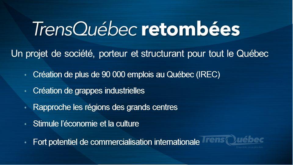 Un projet de société, porteur et structurant pour tout le Québec