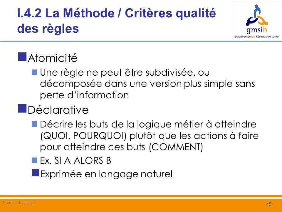 I.4.2 La Méthode / Critères qualité des règles