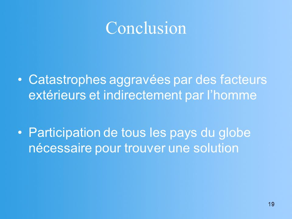 Conclusion Catastrophes aggravées par des facteurs extérieurs et indirectement par l'homme.