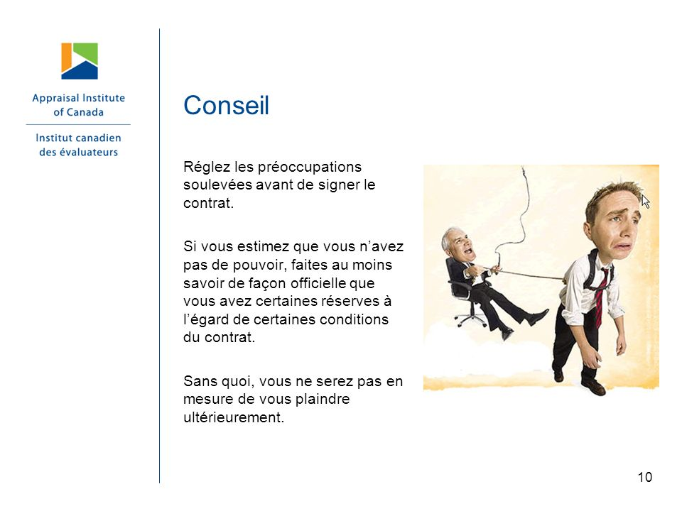 Conseil Réglez les préoccupations soulevées avant de signer le contrat.