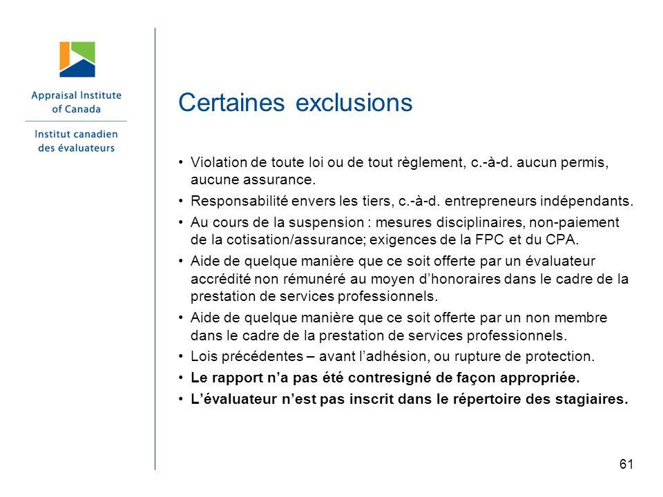 Certaines exclusions Violation de toute loi ou de tout règlement, c.-à-d. aucun permis, aucune assurance.