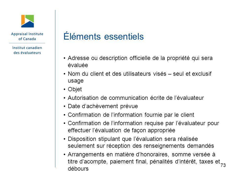 Éléments essentiels Adresse ou description officielle de la propriété qui sera évaluée.