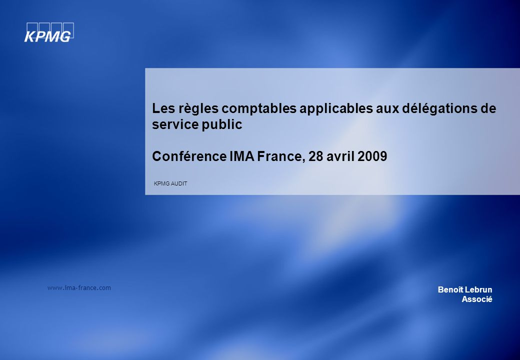 Les règles comptables applicables aux délégations de service public Conférence IMA France, 28 avril 2009