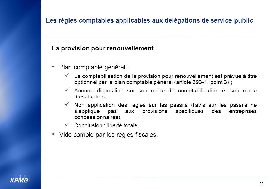 La provision pour renouvellement Plan comptable général :