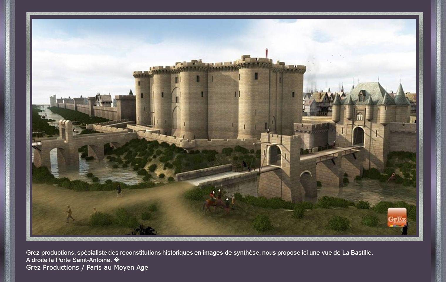 Grez productions, spécialiste des reconstitutions historiques en images de synthèse, nous propose ici une vue de La Bastille.
