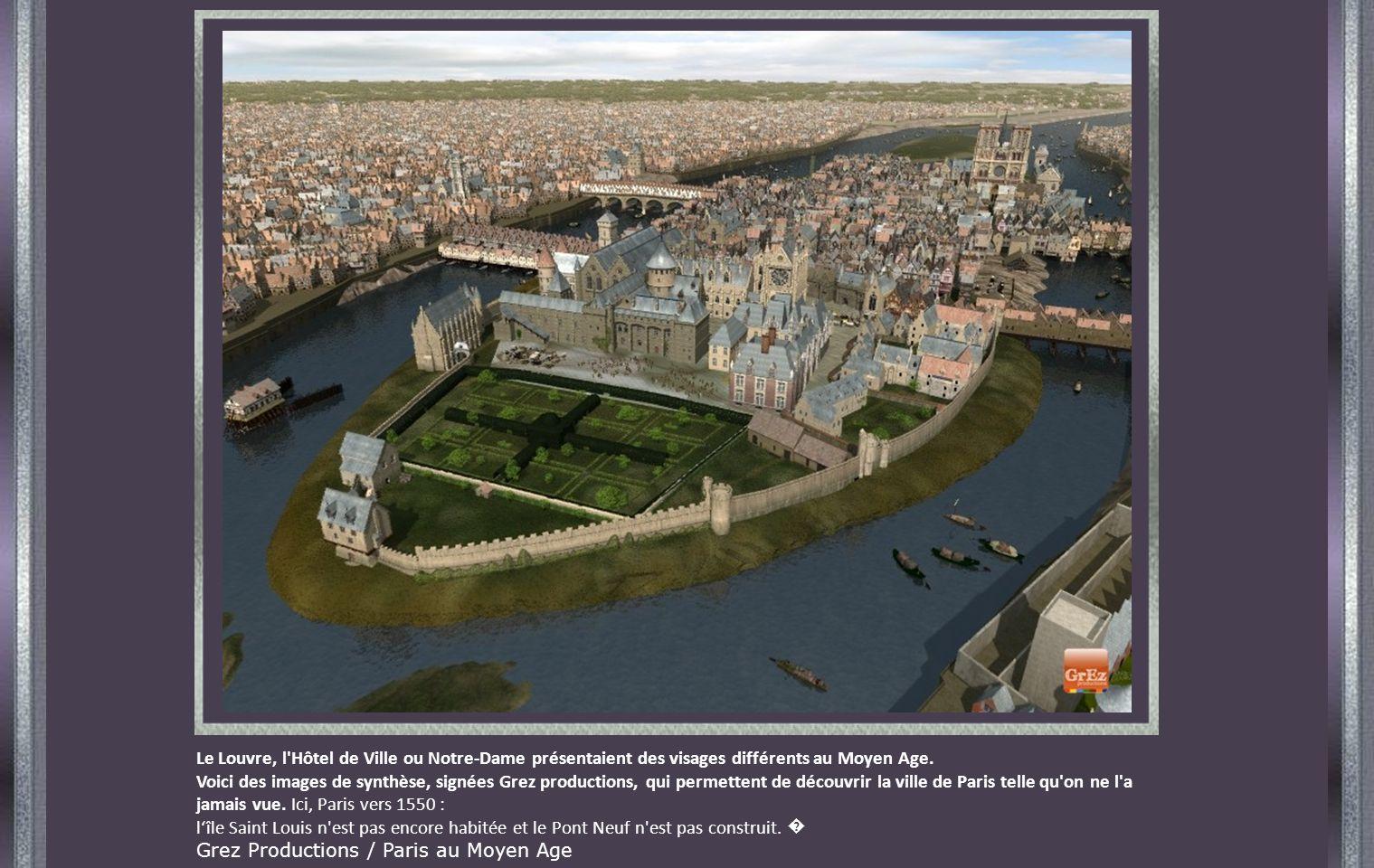 Le Louvre, l Hôtel de Ville ou Notre-Dame présentaient des visages différents au Moyen Age.