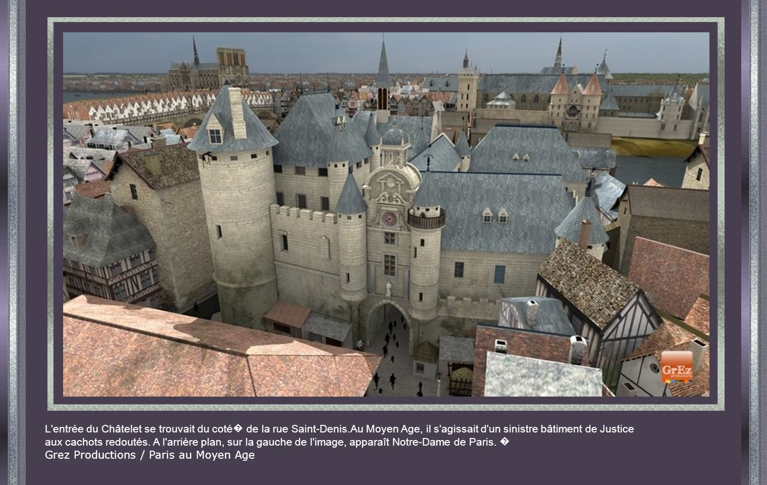 L entrée du Châtelet se trouvait du coté� de la rue Saint-Denis