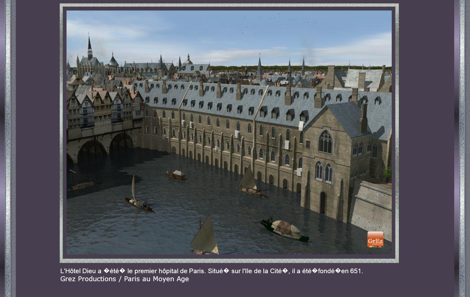 L Hôtel Dieu a �été� le premier hôpital de Paris