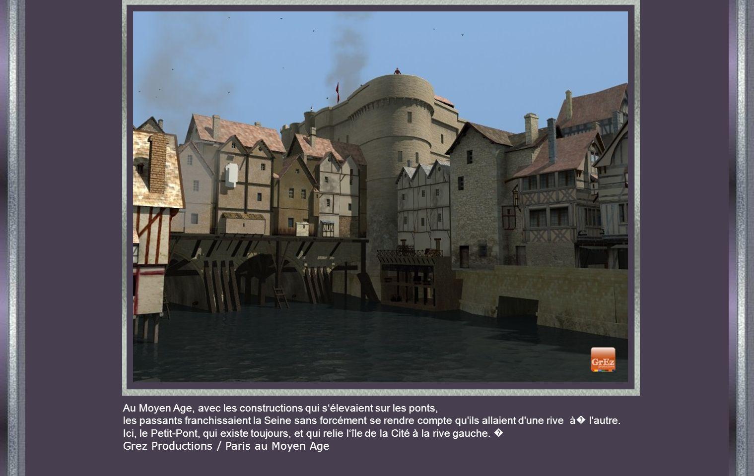 Au Moyen Age, avec les constructions qui s'élevaient sur les ponts,