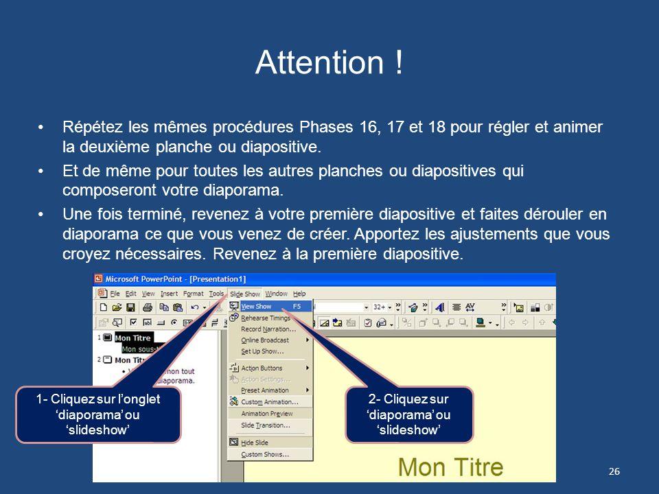 Attention ! Répétez les mêmes procédures Phases 16, 17 et 18 pour régler et animer la deuxième planche ou diapositive.