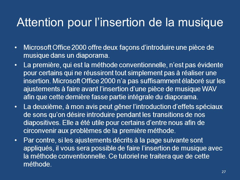 Attention pour l'insertion de la musique