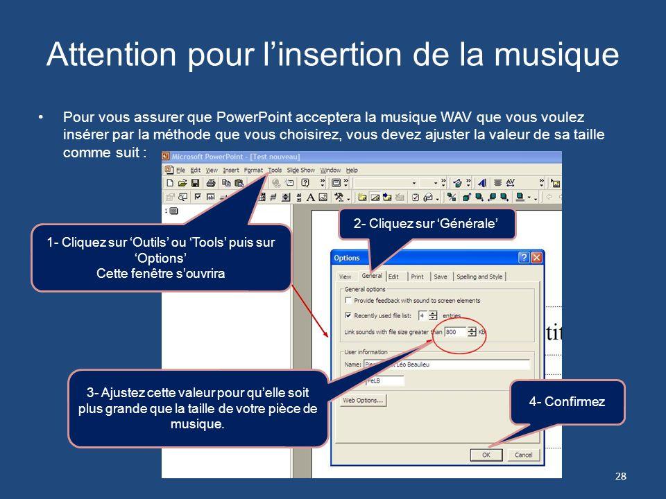 Attention pour l'insertion de la musique