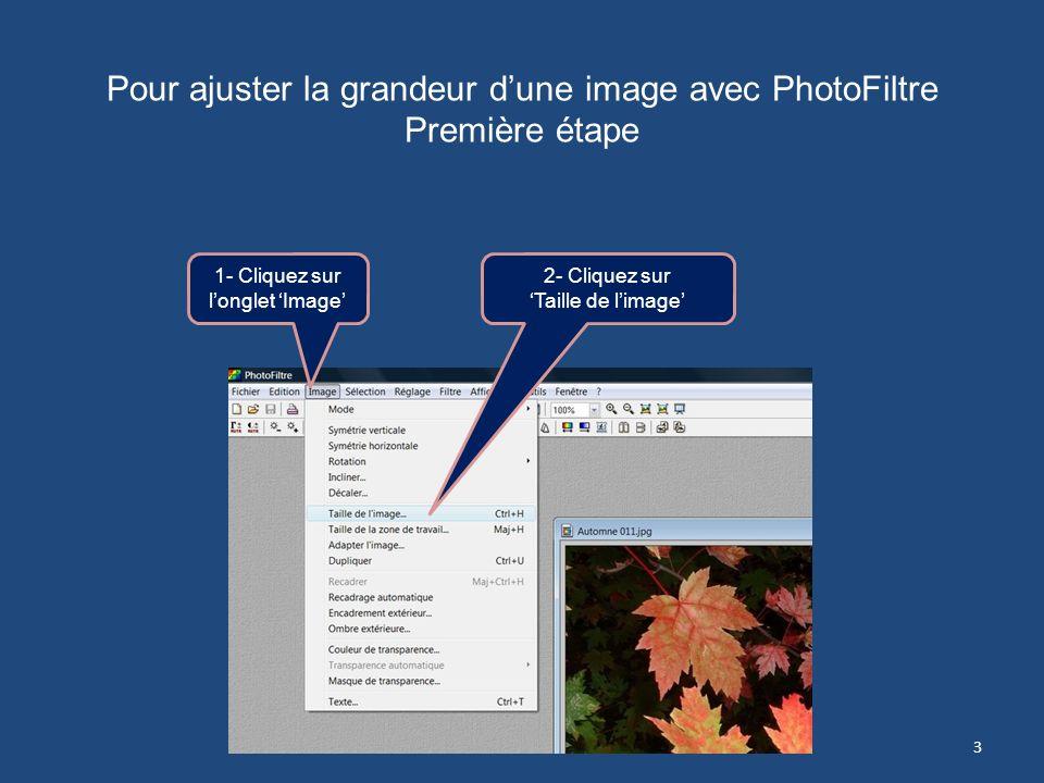 Pour ajuster la grandeur d'une image avec PhotoFiltre Première étape