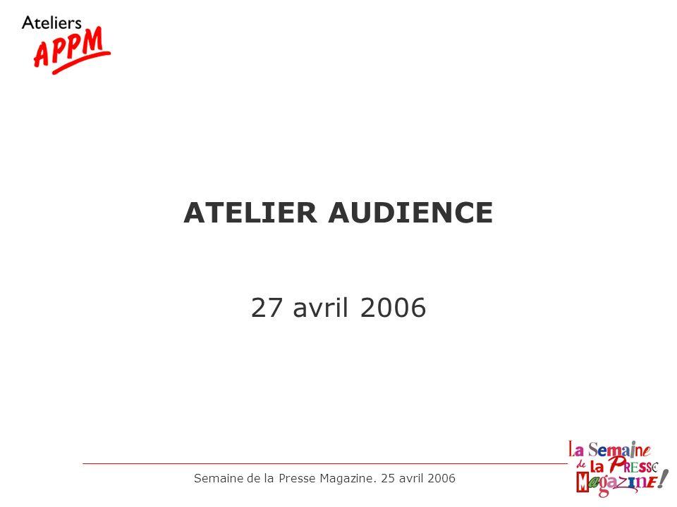 Semaine de la Presse Magazine. 25 avril 2006