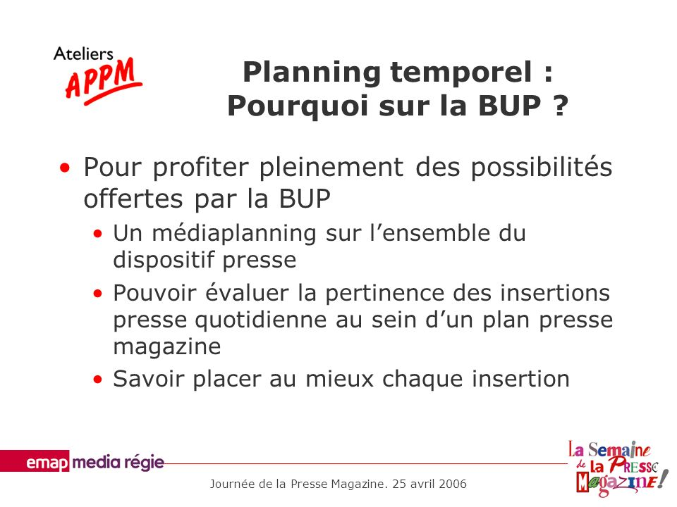 Planning temporel : Pourquoi sur la BUP