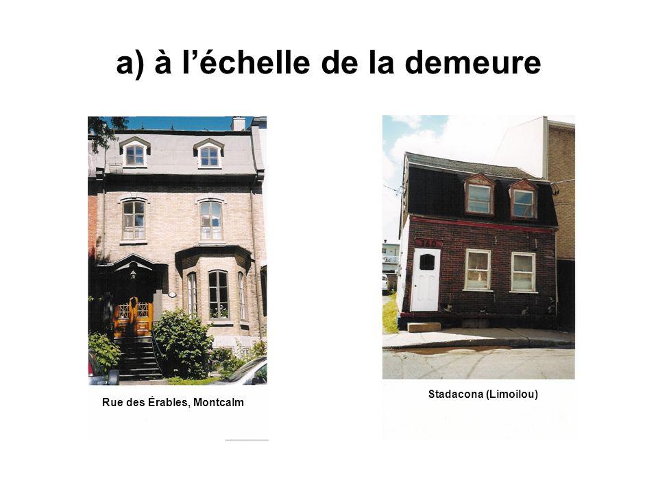 a) à l'échelle de la demeure