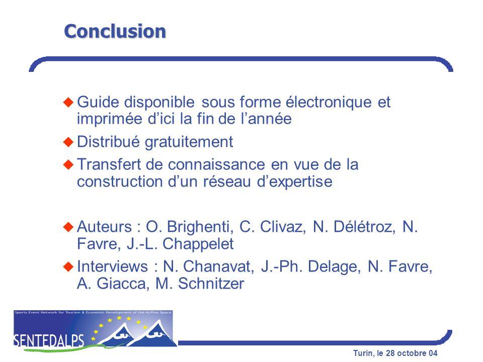 Conclusion Guide disponible sous forme électronique et imprimée d'ici la fin de l'année. Distribué gratuitement.