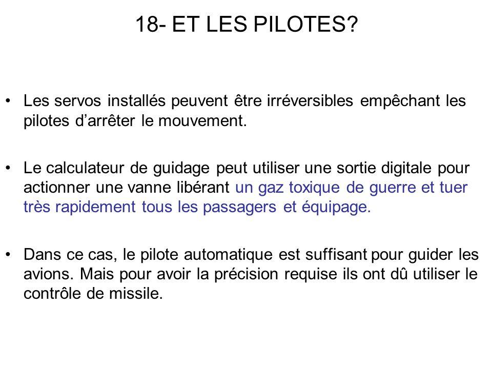 18- ET LES PILOTES Les servos installés peuvent être irréversibles empêchant les pilotes d'arrêter le mouvement.