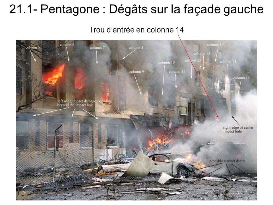 21.1- Pentagone : Dégâts sur la façade gauche Trou d'entrée en colonne 14