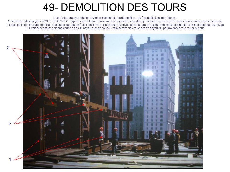 49- DEMOLITION DES TOURS D'après les preuves, photos et vidéos disponibles, la démolition a du être réalisé en trois étapes :