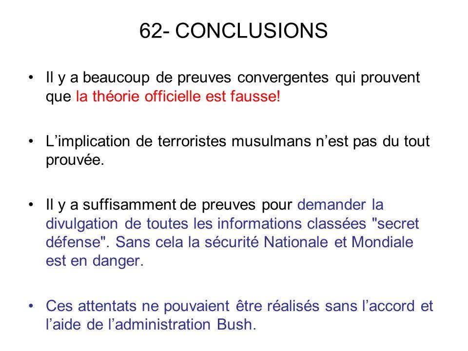 62- CONCLUSIONS Il y a beaucoup de preuves convergentes qui prouvent que la théorie officielle est fausse!