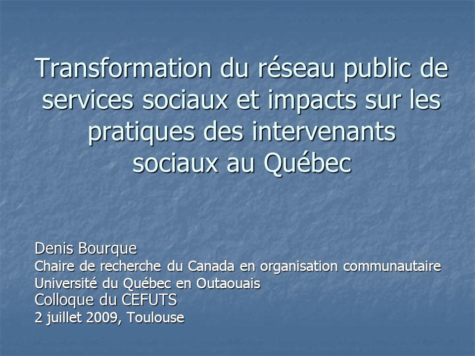 Transformation du réseau public de services sociaux et impacts sur les pratiques des intervenants sociaux au Québec