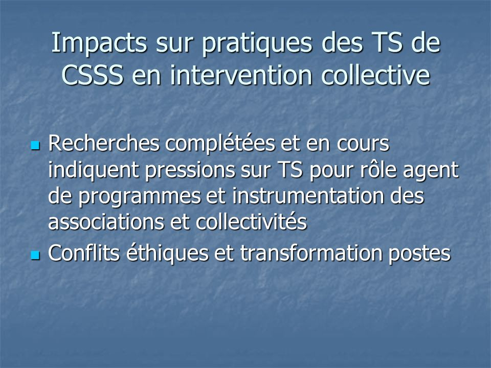 Impacts sur pratiques des TS de CSSS en intervention collective