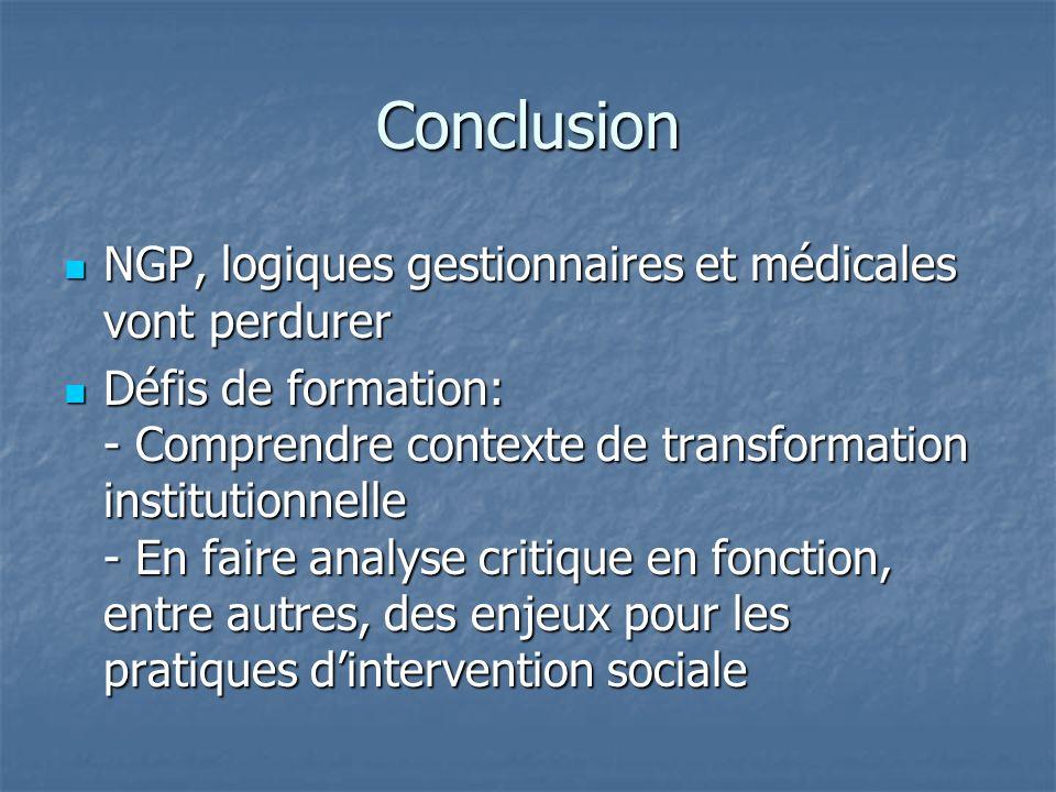 Conclusion NGP, logiques gestionnaires et médicales vont perdurer