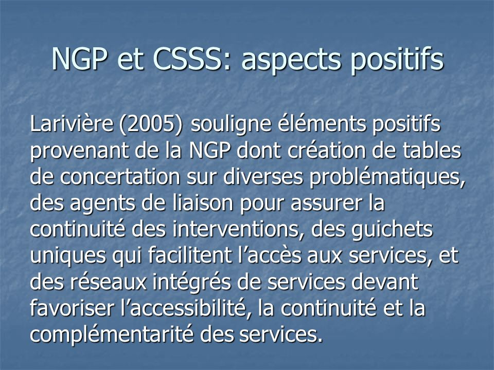 NGP et CSSS: aspects positifs