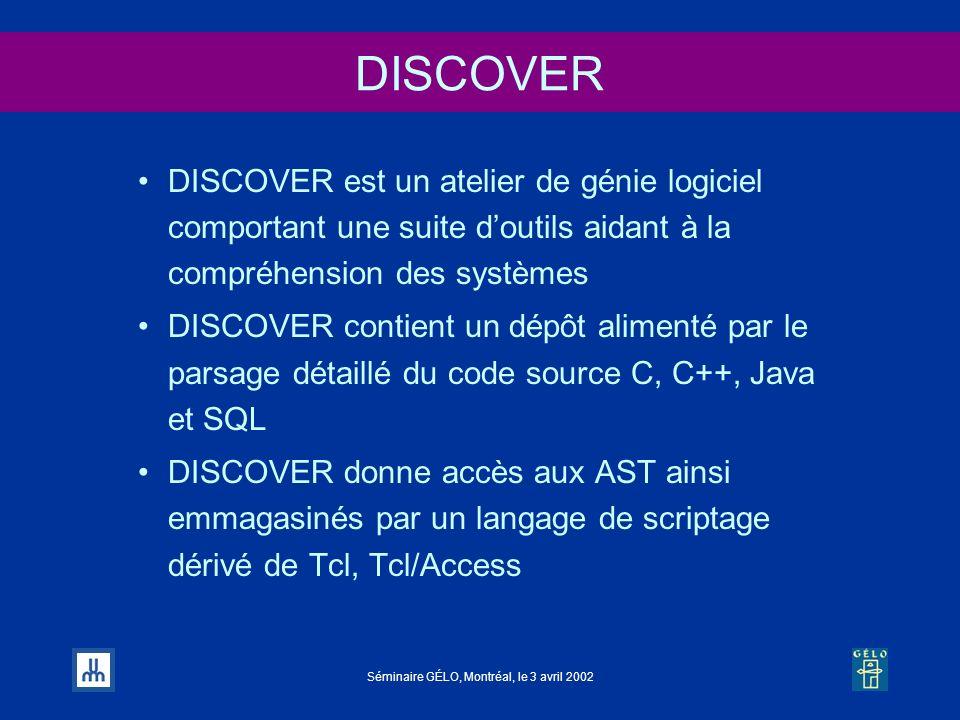 DISCOVER DISCOVER est un atelier de génie logiciel comportant une suite d'outils aidant à la compréhension des systèmes.