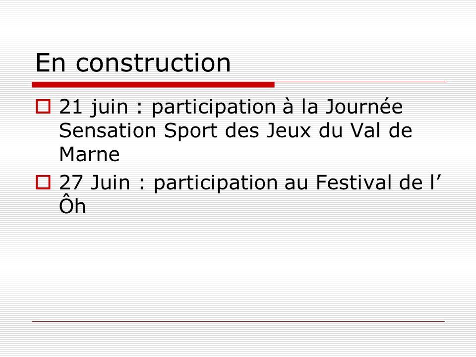 En construction 21 juin : participation à la Journée Sensation Sport des Jeux du Val de Marne.