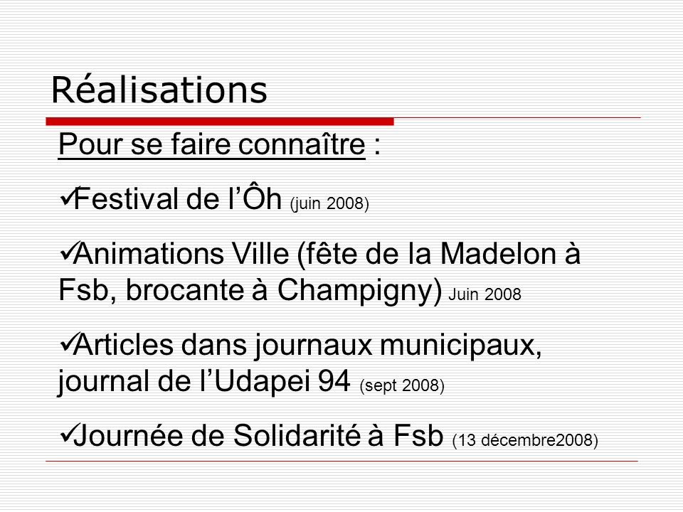 Réalisations Pour se faire connaître : Festival de l'Ôh (juin 2008)