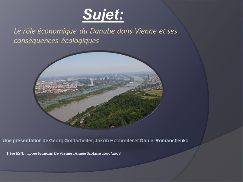 Sujet: Le rôle économique du Danube dans Vienne et ses conséquences écologiques